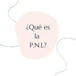 ¿Qué Es La Programación Neurolingüística?